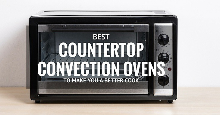 Best Countertop Convection Oven 2017 Reviews Amp Buyer S