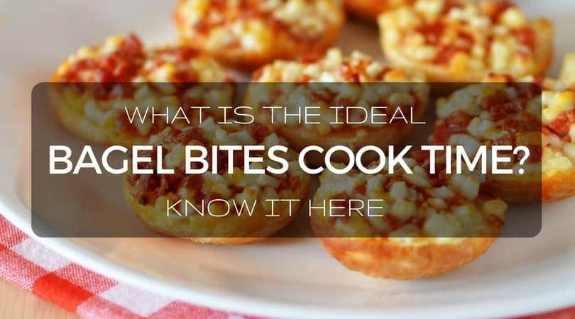 What Is The Ideal Bagel Bites Cook Time Know It Here
