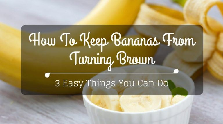 How to keep bananas from turning brown
